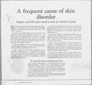 Fig.18 « A frequent cause of skin disorder ». Publicité pour Fleischmann's Yeast, source inconnue, v. 1921. Source : J. Walter Thompson Company. 35mm Microfilm Proofs, 1906-1960 and undated. Reel 26.