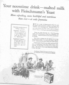 "Fig.5. ""Your noontime drink - malted milk with Fleischmann's Yeast"". Publicité pour Fleischmann's Yeast, source inconnue, v. 1921.Source : J. Walter Thompson Company. 35mm Microfilm Proofs, 1906-1960 and undated. Reel 26. Le slogan s'efforce d'ancrer le produit dans la vie quotidienne en l'associant au rituel du déjeuner : le produit nouveau est ainsi domestiquée et devient familier."