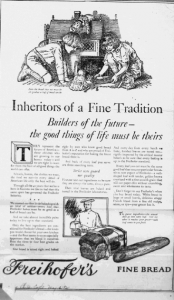 Fig.5. « Inheritors of a Fine tradition… » Publicité pour Freihofer's Fine Bread, Philadelphia Inquirer, mai 1925, Source : J. Walter Thompson Company. 35mm Microfilm Proofs, 1906-1960 and undated. Reel 9.