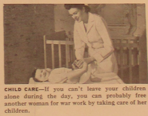 "Fig.73a - ""Child care"". Fig. 73 - ""America Needs Women Like you in War Jobs"" (détail). Source inconnue, non datée. Source : J. Walter Thompson Company. World War II Advertising Collection, 1940-1948 and undated. Box 2 - ""America Recruiting Women for War-Related Work, 1944 and undated"""